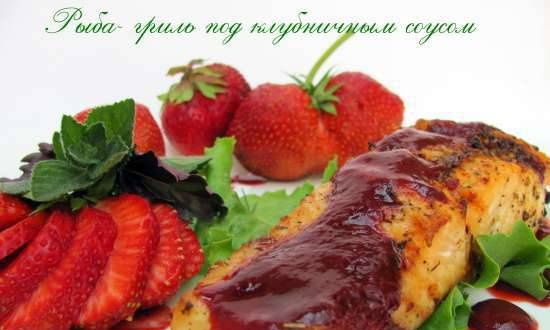 Grilled fish with strawberry sauce