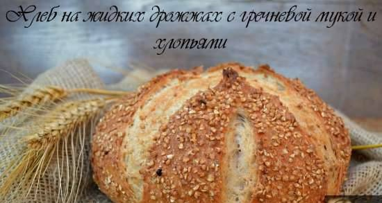 Bread on liquid yeast with buckwheat flour and flakes