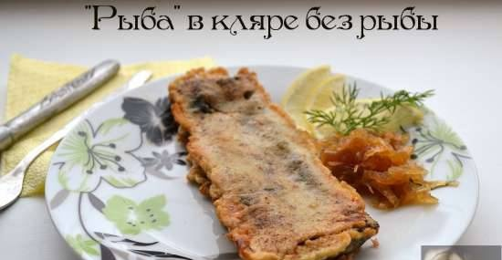 """""""Fish"""" in batter without fish"""